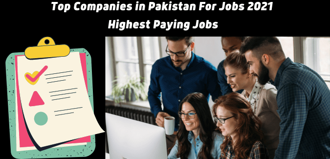 Top Companies in Pakistan For Jobs 2021 | Highest Paying Jobs 2021