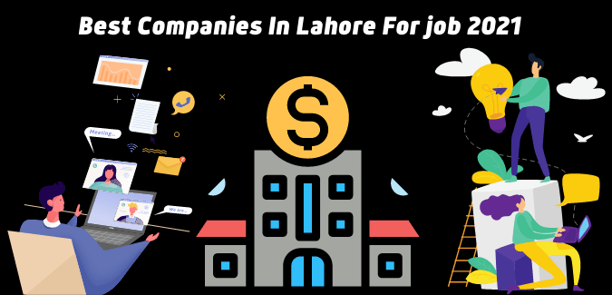 Best Companies In Lahore For job 2021 | Jobs in Lahore 2021
