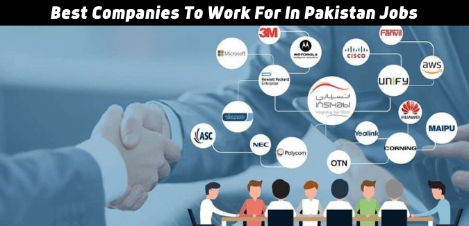 Best Companies To Work For In Pakistan Jobs In 2021 | Companies To Work