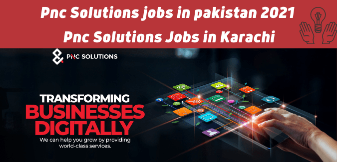 Pnc Solutions jobs in pakistan 2021 | Pnc Solutions Jobs in Karachi 2021