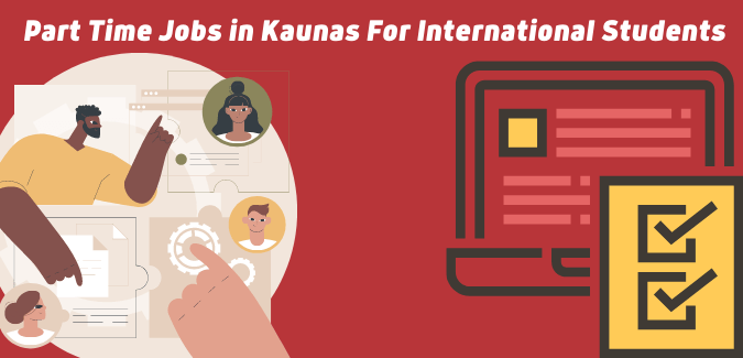 Part Time Jobs in Kaunas For International Students | Jobs for Students 2021
